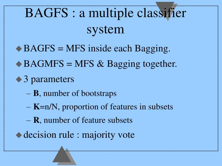 BAGFS : a multiple classifier system