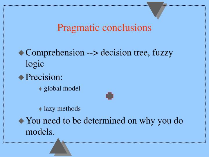 Pragmatic conclusions