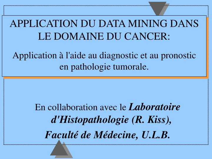 APPLICATION DU DATA MINING DANS LE DOMAINE DU CANCER: