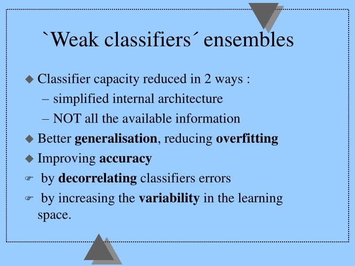 `Weak classifiers´ ensembles