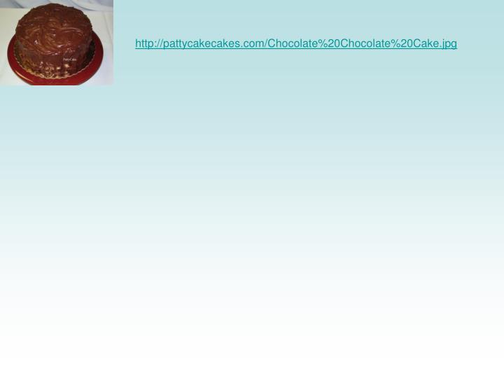 http://pattycakecakes.com/Chocolate%20Chocolate%20Cake.jpg