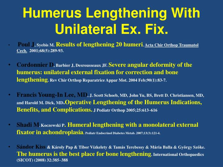 Humerus Lengthening With  Unilateral Ex. Fix.