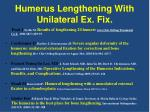 humerus lengthening with unilateral ex fix