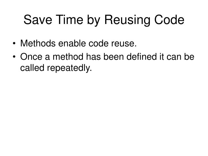 Save Time by Reusing Code