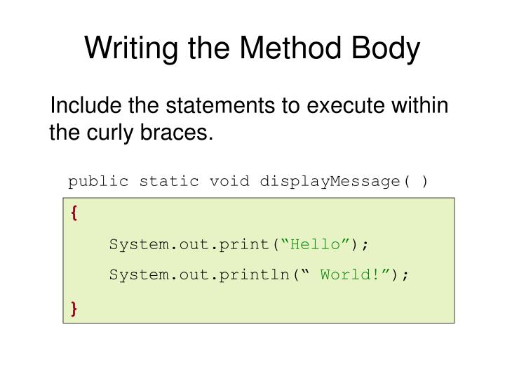 Writing the Method Body