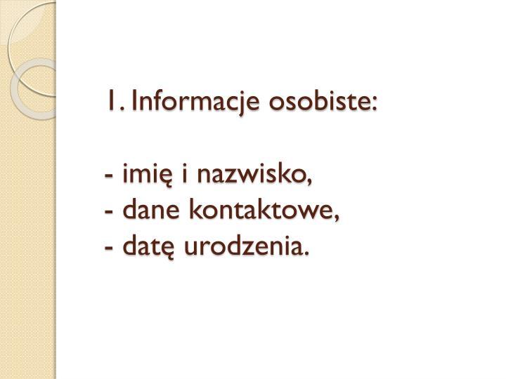 1. Informacje osobiste: