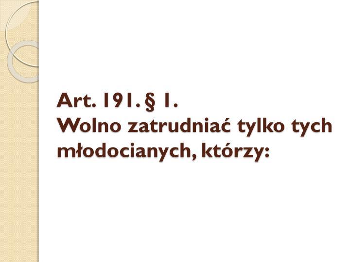 Art. 191. § 1.