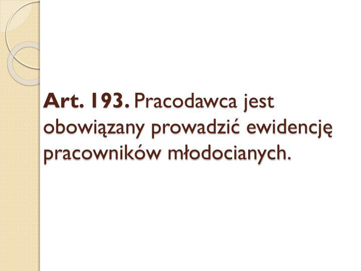Art. 193.