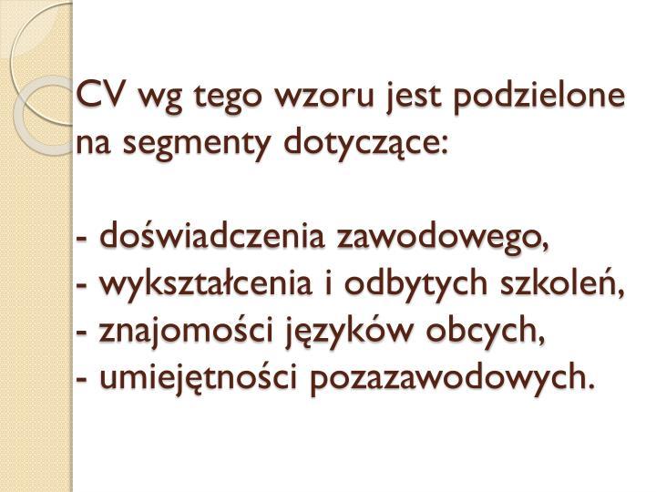 CV wg tego wzoru jest podzielone na segmenty dotyczące: