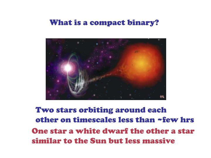What is a compact binary?