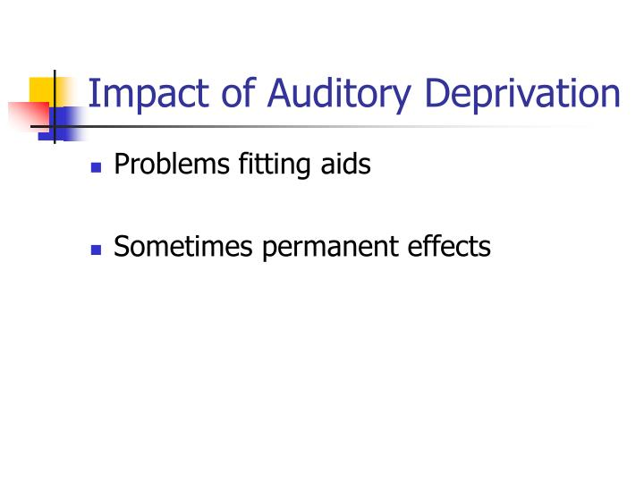 Impact of Auditory Deprivation