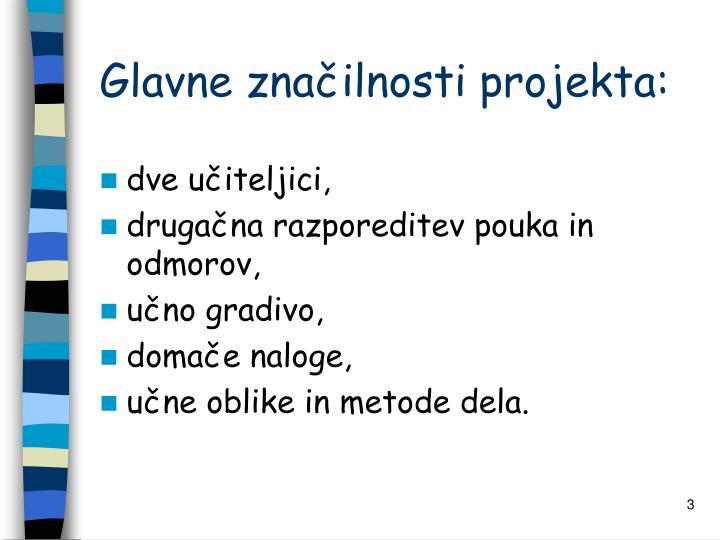 Glavne značilnosti projekta: