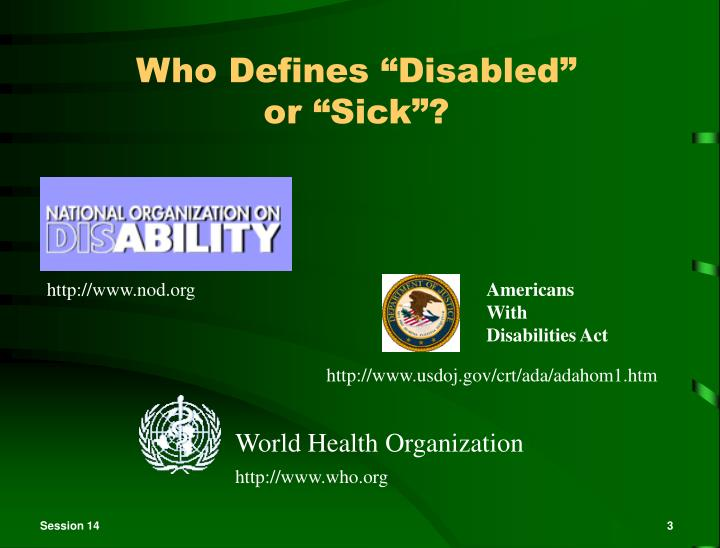 Who defines disabled or sick