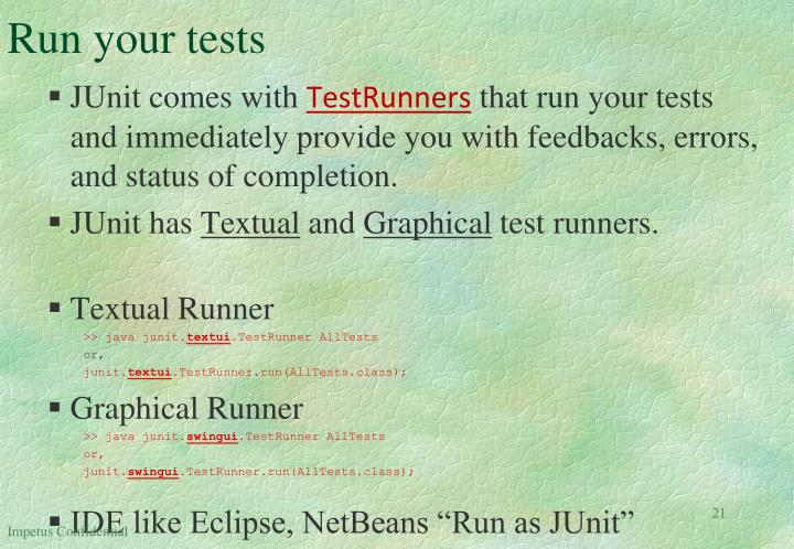 Run your tests