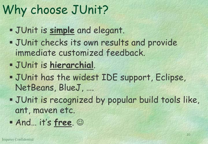 Why choose JUnit?
