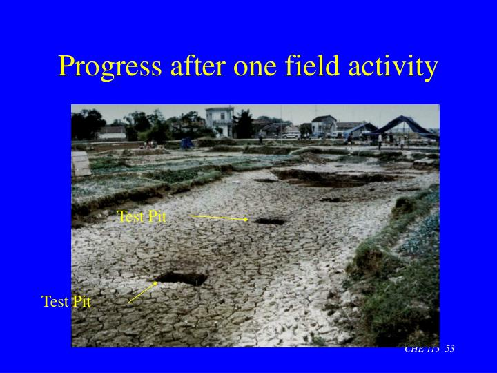 Progress after one field activity
