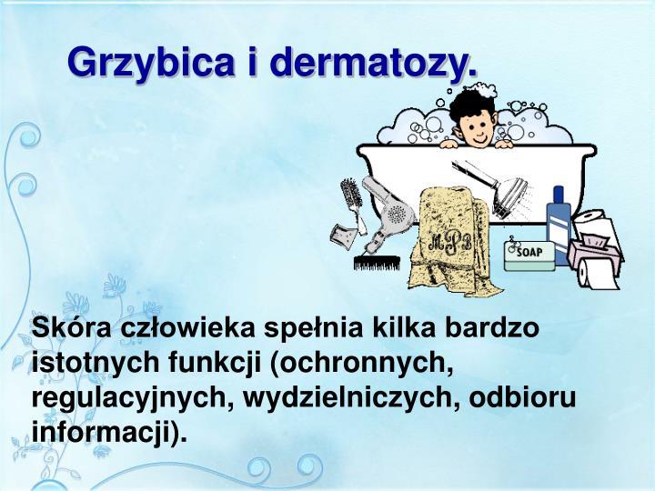 Grzybica i dermatozy.