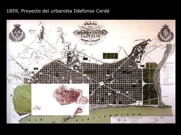 1859, Proyecto del urbanista Ildefonso Cerdá