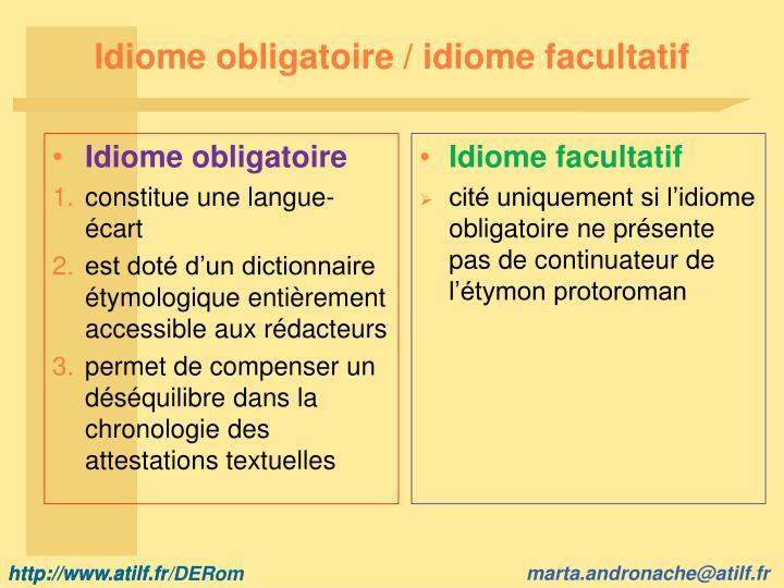 Idiome obligatoire / idiome facultatif