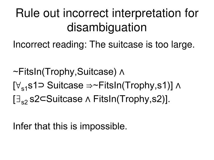Rule out incorrect interpretation for disambiguation