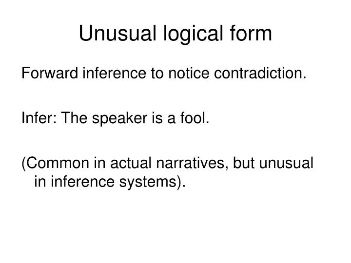 Unusual logical form