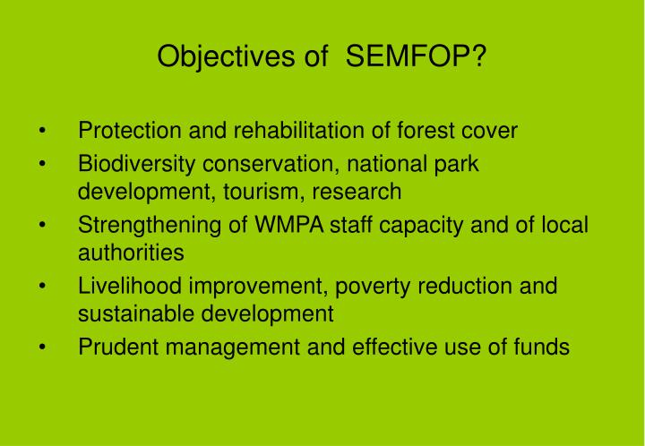 Objectives of  SEMFOP?