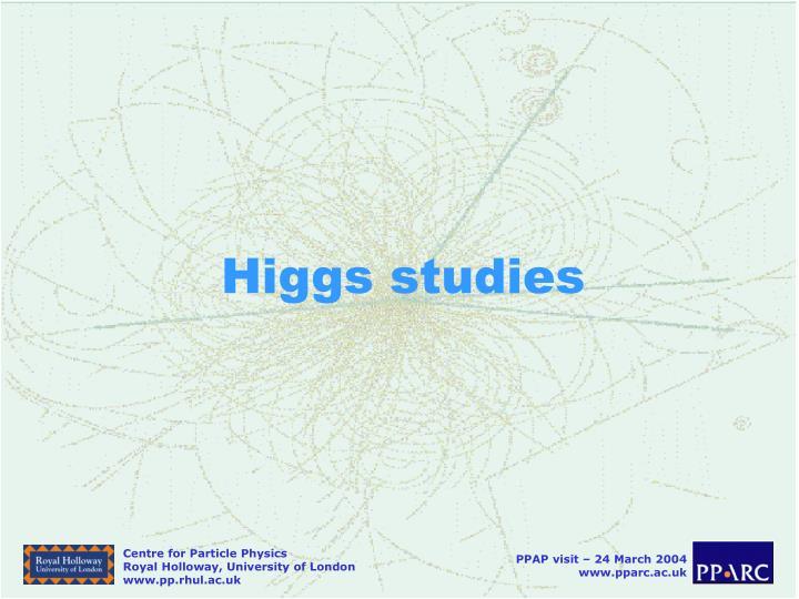 Higgs studies