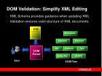 dom validation simplify xml editing