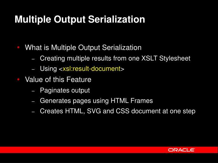 Multiple Output Serialization