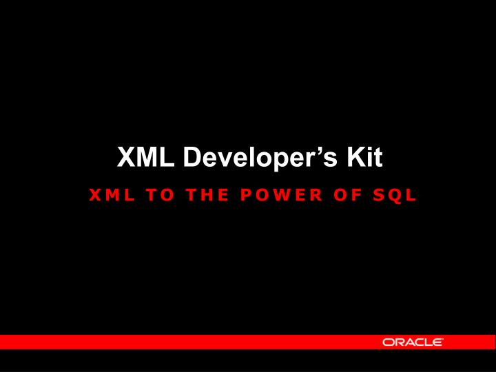 XML Developer's Kit