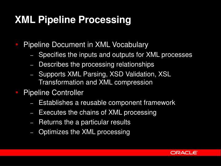 XML Pipeline Processing