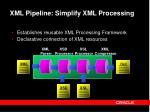 xml pipeline simplify xml processing