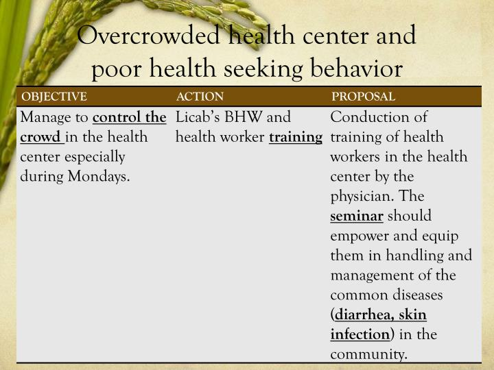 Overcrowded health center and poor health seeking behavior