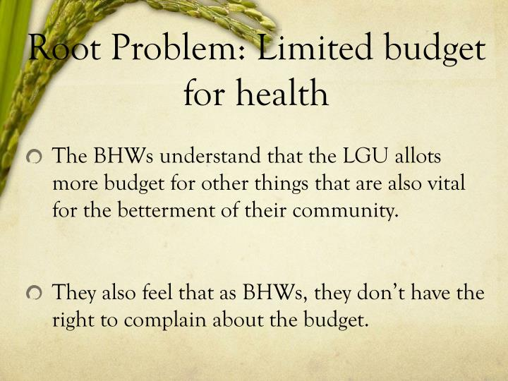 Root Problem: Limited budget for health