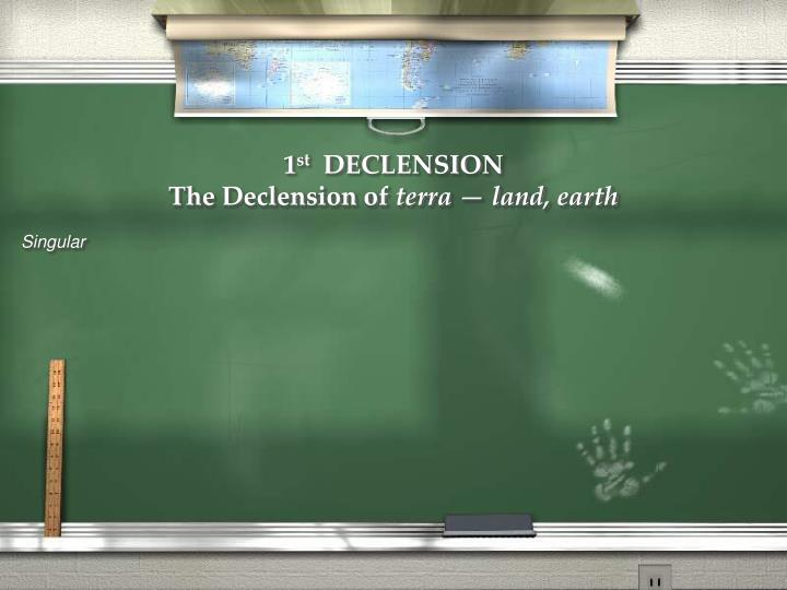 1 st declension the declension of terra land earth