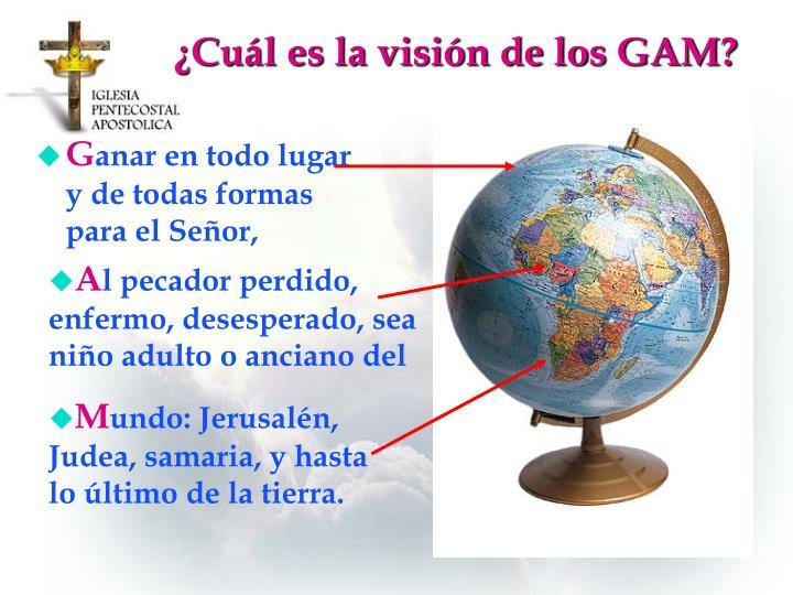¿Cuál es la visión de los GAM?