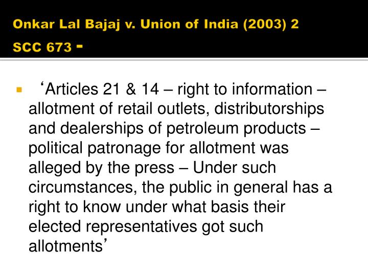 Onkar Lal Bajaj v. Union of India (2003) 2 SCC 673