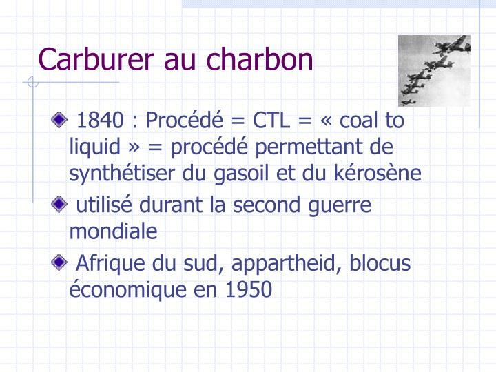 Carburer au charbon