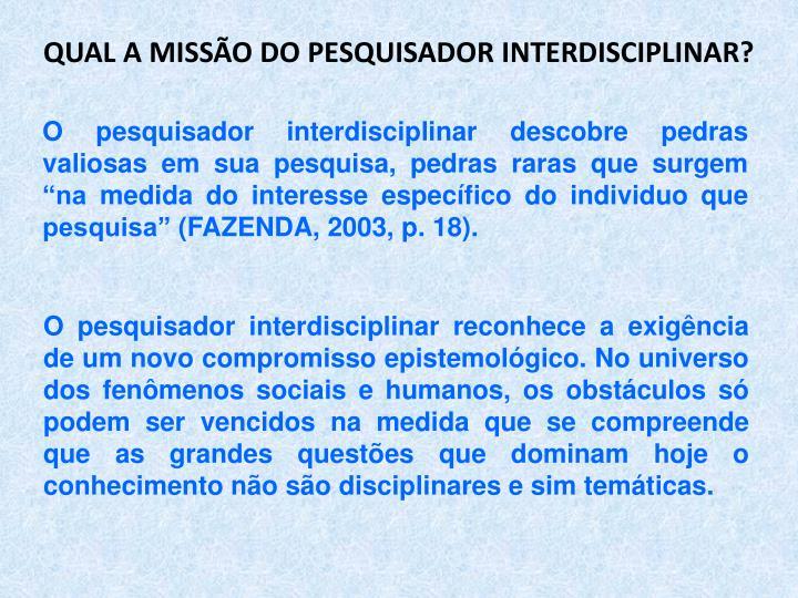 QUAL A MISSO DO PESQUISADOR INTERDISCIPLINAR?