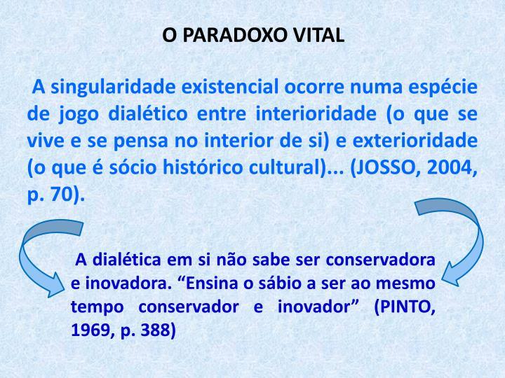 O PARADOXO VITAL