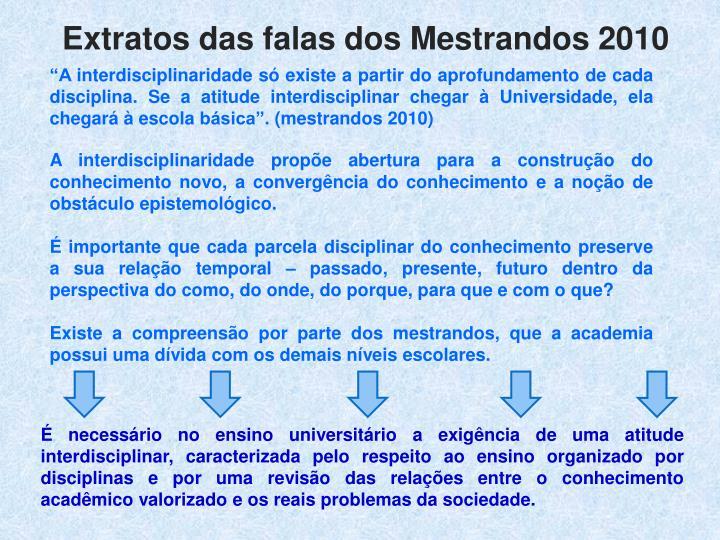 Extratos das falas dos Mestrandos 2010
