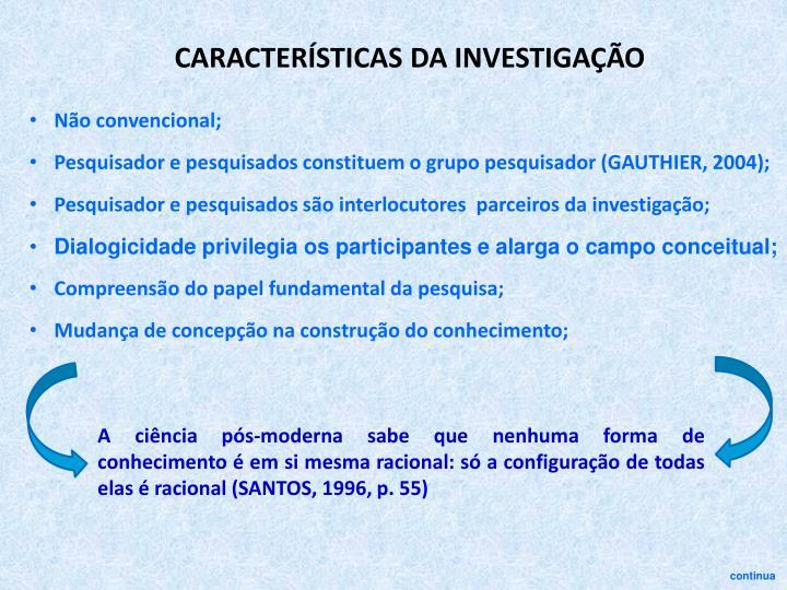 CARACTERSTICAS DA INVESTIGAO