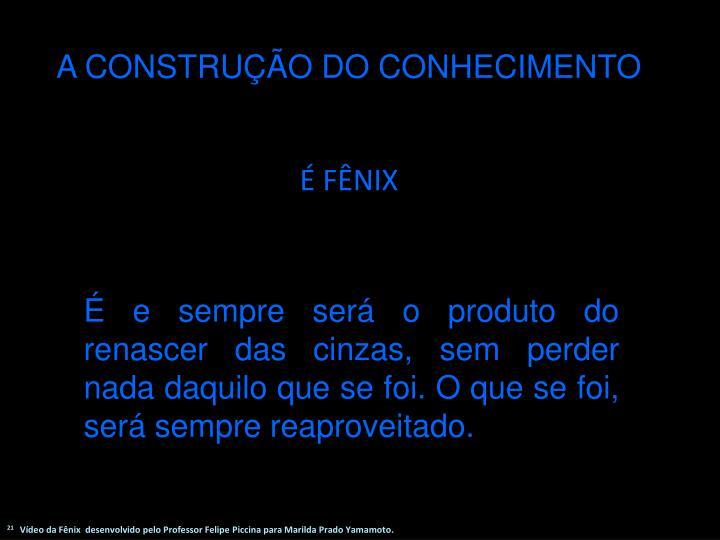 A CONSTRUO DO CONHECIMENTO