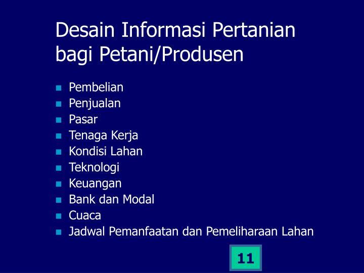 Desain Informasi Pertanian bagi Petani/Produsen