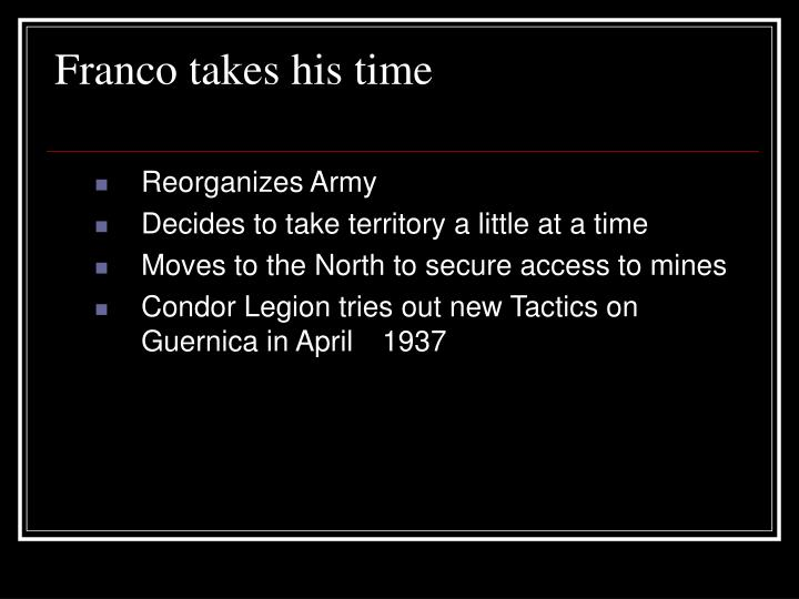 Franco takes his time