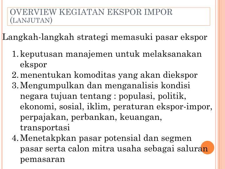 OVERVIEW KEGIATAN EKSPOR IMPOR (