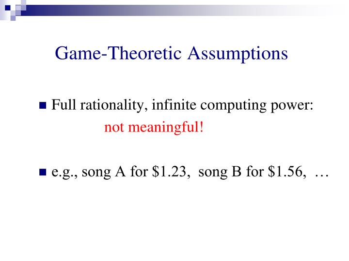 Game-Theoretic Assumptions