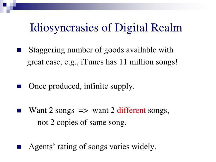 Idiosyncrasies of Digital Realm