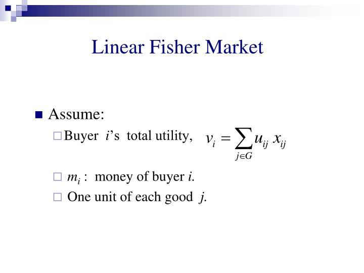 Linear Fisher Market
