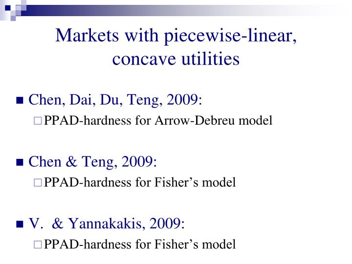 Markets with piecewise-linear, concave utilities